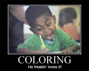 Coloring: He freakin' loves it!